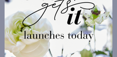 She Gets It Launches Today