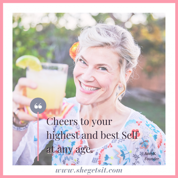 Cheers to your highest and best self at any age